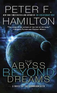 The Abyss Beyond Dreams by Peter F. Hamilton (9780345547217) - PaperBack - Adventure Fiction Modern