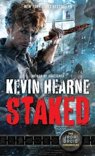 Staked: the Iron Druid Chronicles by Kevin Hearne (9780345548535) - PaperBack - Adventure Fiction Modern