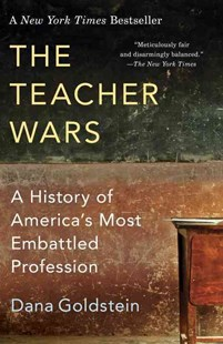 The Teacher Wars by Dana Goldstein (9780345803627) - PaperBack - Education Teaching Guides