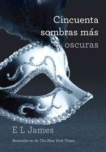 Cincuenta Sombras Más Oscuras by E. L. James, Montse Roca (9780345804273) - PaperBack - Modern & Contemporary Fiction General Fiction