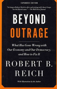 Beyond Outrage by Robert B Reich (9780345804372) - PaperBack - Business & Finance Ecommerce