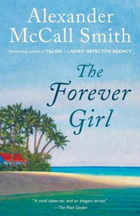 The Forever Girl by Alexander Mccall Smith (9780345804426) - PaperBack - Modern & Contemporary Fiction General Fiction