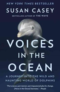 Voices in the Ocean by Susan Casey (9780345804846) - PaperBack - Pets & Nature Fish & Aquariums
