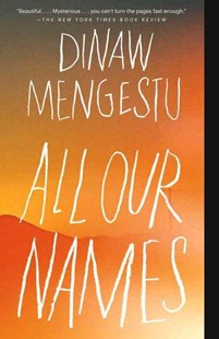 All Our Names by Dinaw Mengestu (9780345805669) - PaperBack - Historical fiction