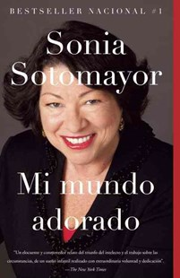 Mi Mundo Adorado by Sonia Sotomayor, Eva Ibarzabal (9780345806437) - PaperBack - Biographies General Biographies