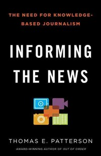 Informing The News by Thomas E. Patterson (9780345806604) - PaperBack - Politics Political Issues