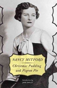 Christmas Pudding and Pigeon Pie by Nancy Mitford, Jane Smiley (9780345806628) - PaperBack - Modern & Contemporary Fiction General Fiction