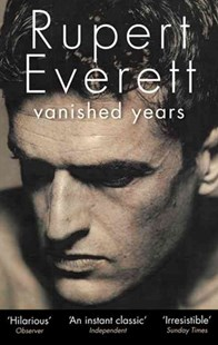 Vanished Years by Rupert Everett (9780349000237) - PaperBack - Biographies Entertainment
