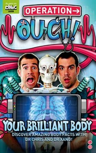 Operation Ouch: Your Brilliant Body by Chris van Tulleken, Xand van Tulleken (9780349001814) - PaperBack - Non-Fiction Family Matters