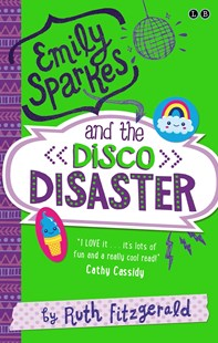 Emily Sparkes and the Disco Disaster by Ruth Fitzgerald (9780349001876) - PaperBack - Children's Fiction Older Readers (8-10)