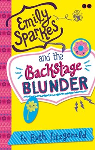 Emily Sparkes and the Backstage Blunder by Ruth Fitzgerald, Allison Cole (9780349001883) - PaperBack - Children's Fiction Older Readers (8-10)