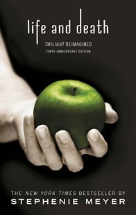 Twilight Tenth Anniversary/Life and Death Dual Edition by Stephenie Meyer (9780349002934) - PaperBack - Children's Fiction