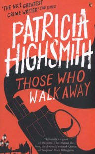 Those Who Walk Away by Patricia Highsmith, Joan Schenkar (9780349004860) - PaperBack - Classic Fiction