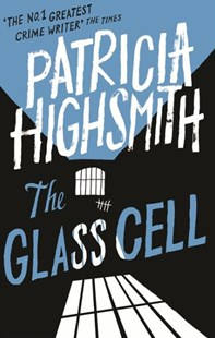 The Glass Cell by Patricia Highsmith, Joan Schenkar (9780349004952) - PaperBack - Classic Fiction