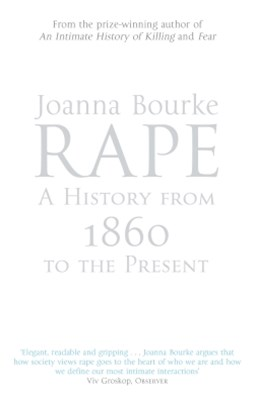 Rape: A History From 1860 To The Present