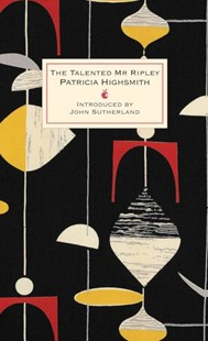 The Talented Mr Ripley by Patricia Highsmith, John Sutherland (9780349006963) - HardCover - Crime Mystery & Thriller