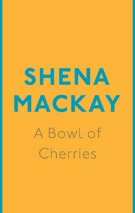 (ebook) A Bowl of Cherries - Modern & Contemporary Fiction General Fiction