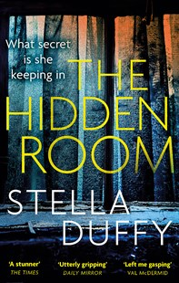 The Hidden Room by Stella Duffy (9780349007908) - PaperBack - Modern & Contemporary Fiction General Fiction