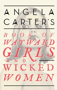 (ebook) Angela Carter's Book Of Wayward Girls And Wicked Women - Modern & Contemporary Fiction General Fiction