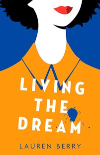Living the Dream by Lauren Berry (9780349009001) - PaperBack - Modern & Contemporary Fiction General Fiction