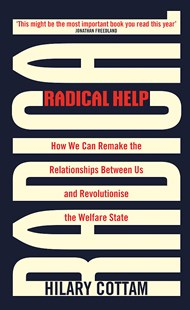 Radical Help by Hilary Cottam (9780349009070) - HardCover - Politics Political Issues