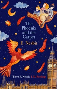 (ebook) The Phoenix and the Carpet - Children's Fiction Classics