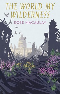 The World My Wilderness by Rose Macaulay (9780349010007) - PaperBack - Classic Fiction
