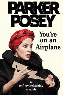 You're on an Airplane by Parker Posey (9780349010052) - HardCover - Biographies General Biographies