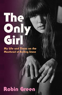 The Only Girl by Robin Green (9780349010236) - HardCover - Biographies General Biographies