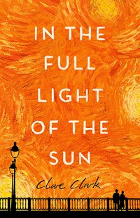 In the Full Light of the Sun by Clare Clark (9780349010816) - PaperBack - Adventure Fiction Modern