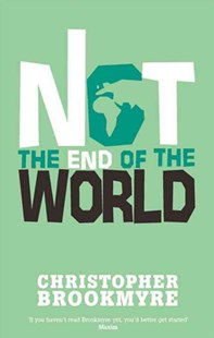 Not the End of the World by Christopher Brookmyre, Christopher Brookmyre (9780349109282) - PaperBack - Crime Mystery & Thriller