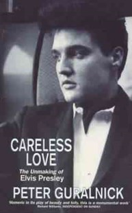 Careless Love by Peter Guralnick (9780349111681) - PaperBack - Biographies Entertainment