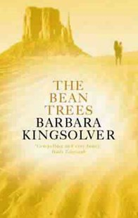 The Bean Trees by Barbara Kingsolver (9780349114170) - PaperBack - Modern & Contemporary Fiction General Fiction
