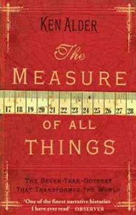 The Measure Of All Things by Ken Alder (9780349115078) - PaperBack - History