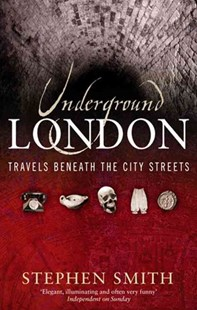 Underground London by Stephen Smith (9780349115658) - PaperBack - History European