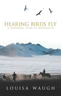 Hearing Birds Fly by Louisa Waugh, Louisa Waugh (9780349115801) - PaperBack - Travel Asia Travel Guides