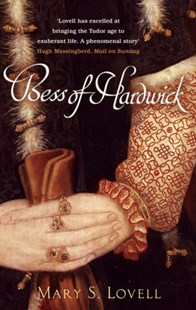 Bess Of Hardwick by Mary S. Lovell, Mary S. Lovell (9780349115894) - PaperBack - Biographies Political