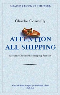 Attention All Shipping by Charlie Connelly (9780349116037) - PaperBack - Science & Technology Transport
