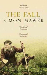 The Fall by Simon Mawer (9780349116525) - PaperBack - Modern & Contemporary Fiction General Fiction