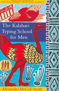 The Kalahari Typing School For Men by Alexander McCall Smith (9780349117041) - PaperBack - Modern & Contemporary Fiction General Fiction