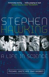 Stephen Hawking by John Gribbin, Michael White (9780349117287) - PaperBack - Biographies General Biographies