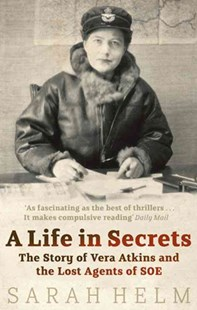 A Life In Secrets by Sarah Helm (9780349119366) - PaperBack - Biographies Political