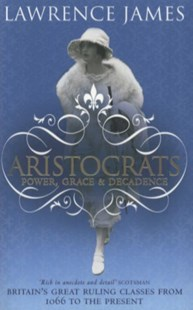 Aristocrats by Lawrence James (9780349119571) - PaperBack - History European