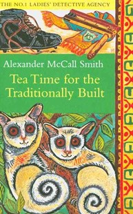 Tea Time For The Traditionally Built by Alexander McCall Smith (9780349119977) - PaperBack - Modern & Contemporary Fiction General Fiction