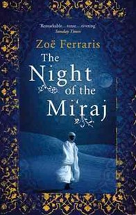 The Night Of The Mi'raj by Zoe Ferraris (9780349120324) - PaperBack - Modern & Contemporary Fiction General Fiction