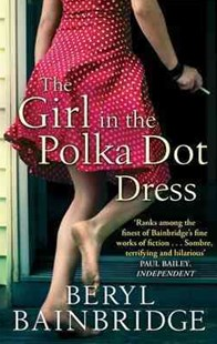 The Girl In The Polka Dot Dress by Beryl Bainbridge (9780349121468) - PaperBack - Modern & Contemporary Fiction General Fiction