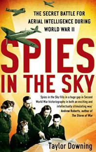 Spies In The Sky by Taylor Downing (9780349123400) - PaperBack - Military Vehicles