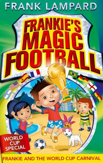 Frankie's Magic Football: Frankie and the World Cup Carnival