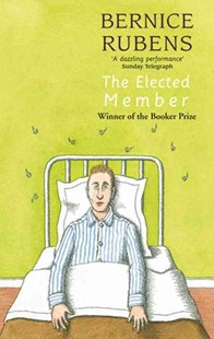 The Elected Member by Bernice Rubens, Bernice Rubens (9780349130224) - PaperBack - Modern & Contemporary Fiction General Fiction