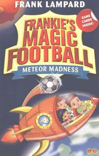 Frankie's Magic Football: Meteor Madness by Frank Lampard (9780349132075) - PaperBack - Children's Fiction Intermediate (5-7)